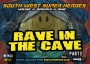 Rave in the Cave Part 3